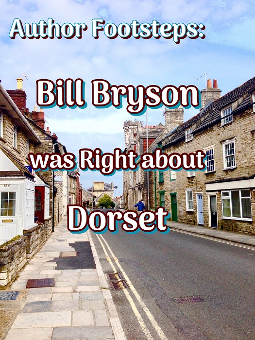 Author Footsteps: Bill Bryson was Right about Dorset